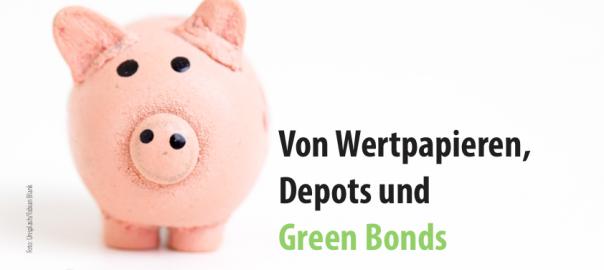 Was sind Wertpapiere, Depots und GreenBonds